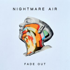 Nightmare Air - Fade Out - Album Cover