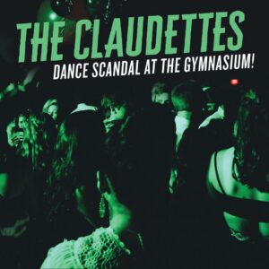 The Claudettes Dance Scandal at the Gymnasium album cover