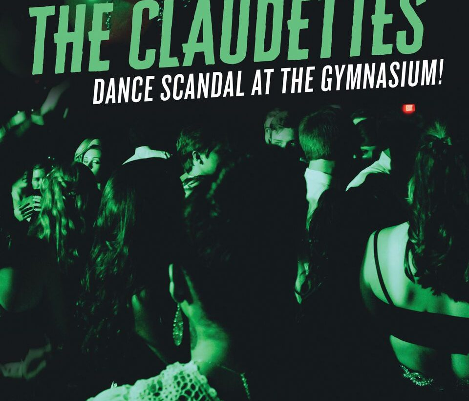 The Claudettes: Dance Scandal At The Gymnasium! – album review