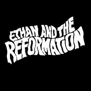 Ethan and The Reformation