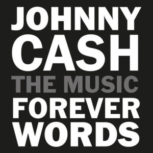 Johnny Cash - The Music Forever Words
