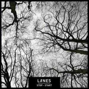 LIINES - Stop Start @weareliines