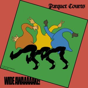 ParquetCourts_Wide_Awake_AlbumArt