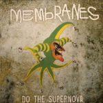 Membranes Supernova