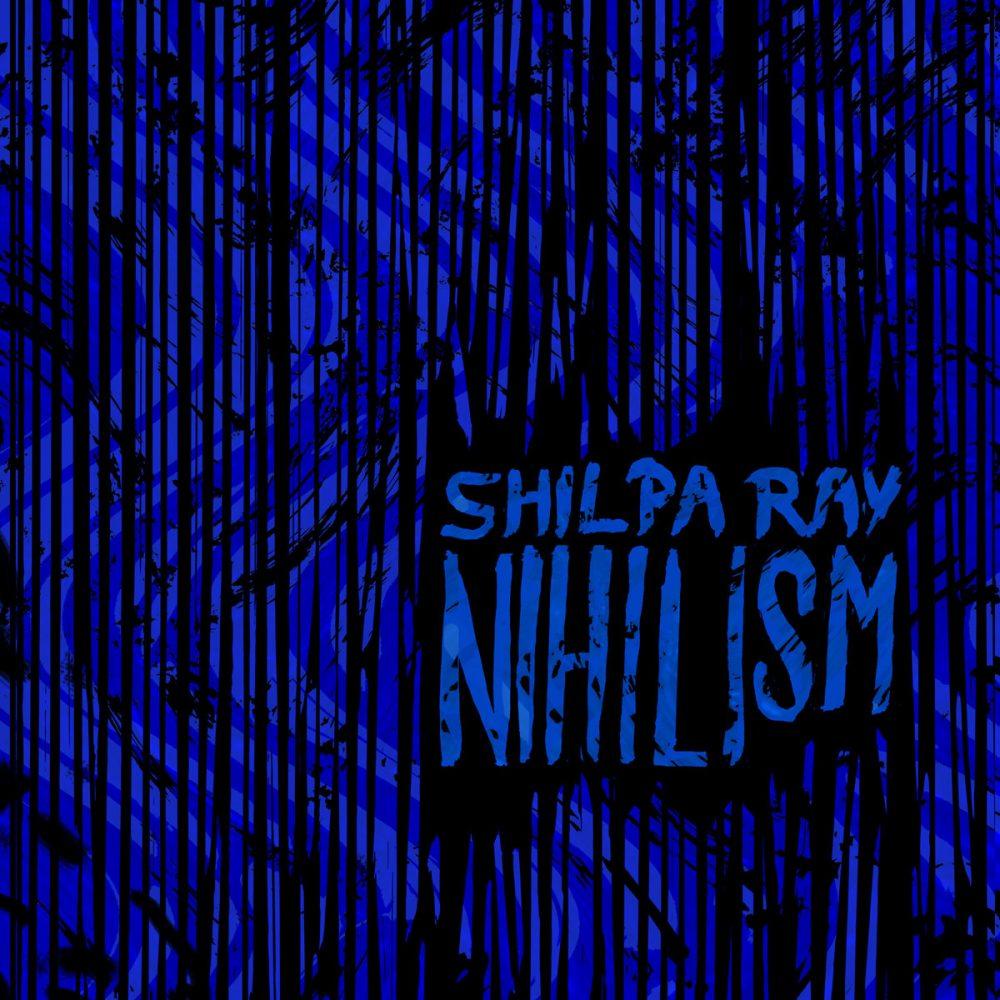 Shilpa Ray Nihilism