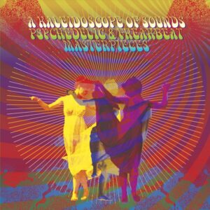 A Kaleidoscope Of Sound (Psychedelic & Freakbeat Masterpieces) news