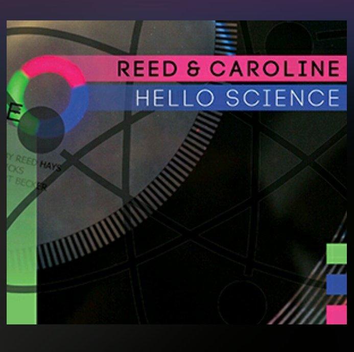Reed & Caroline - Hello Science