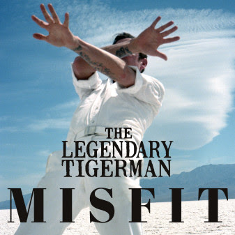 The Legendary Tigerman Misfit