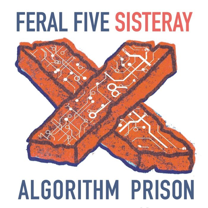 Feral Five - Algorithm Prison Reconstructed feat. Sisteray artwork