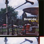 Bromide I Woke Up album review