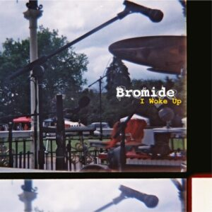 bromide_i_woke_up_-_FRONT_COVER_1024x1024