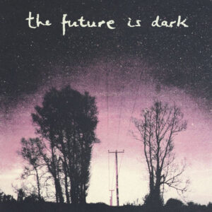 Petrol Girls - The Future is Dark EP