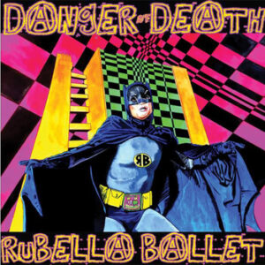 Rubella Ballet Danger of Death
