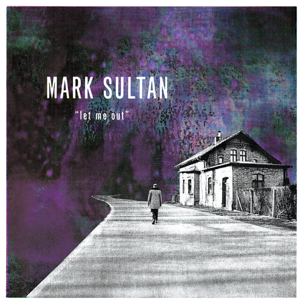 Mark Sultan - Let Me Out