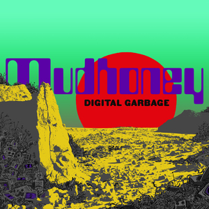 mudhoney-digitalgarbage-cover-3000x3000-300