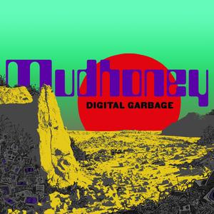 mudhoney-digitalgarbage-cover-3000x3000-300