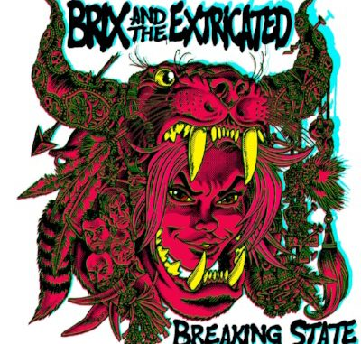 Brix & The Extricated - Breaking State - Breaking State