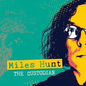 Miles Hunt The Custodian