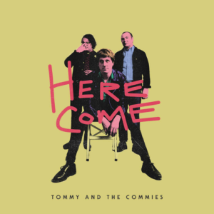 Tommy and The Commies