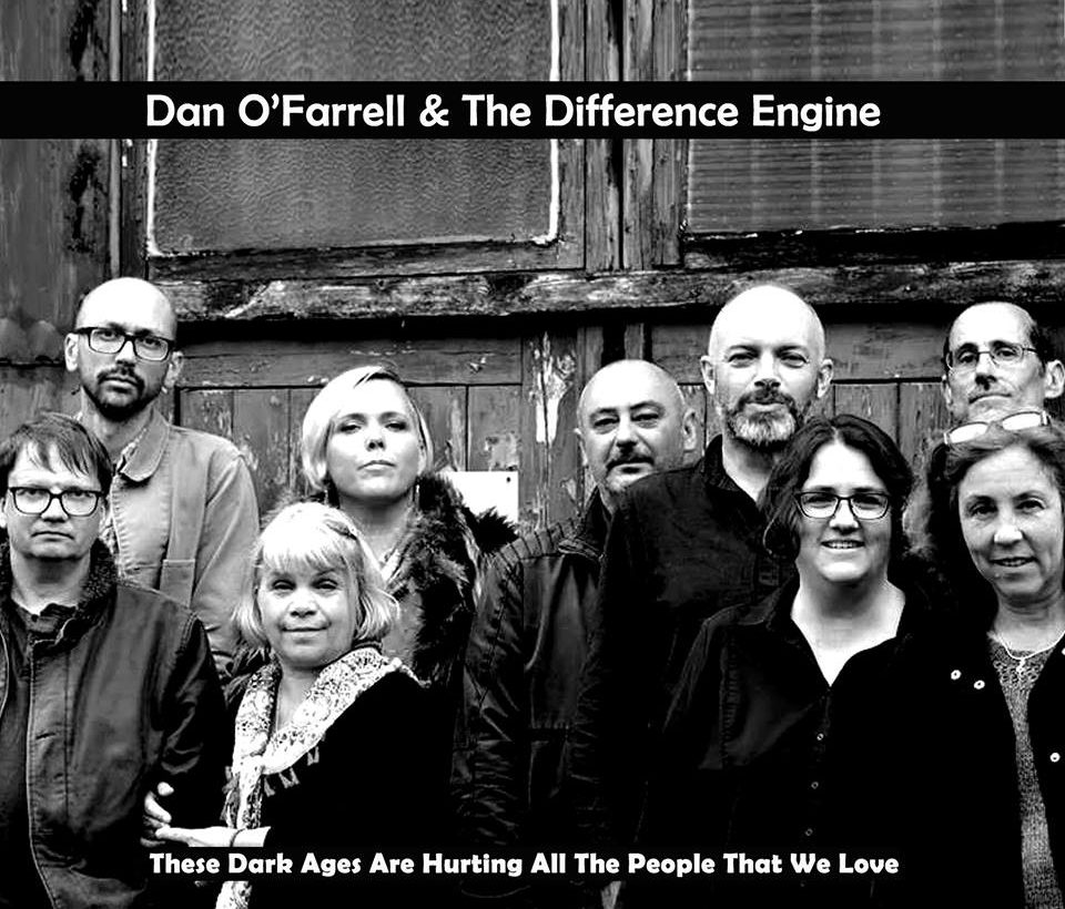 Dan O'Farrell & the Difference Engine:  These Dark Ages Are Hurting All The People That We Love – Album Review