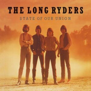 LONG RYDERS State Of Our Union