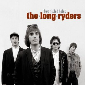 LONG RYDERS Two Fisted Tales