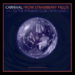 Carnival : From Strawberry Fields to the Pyramid Club - a personal reflection