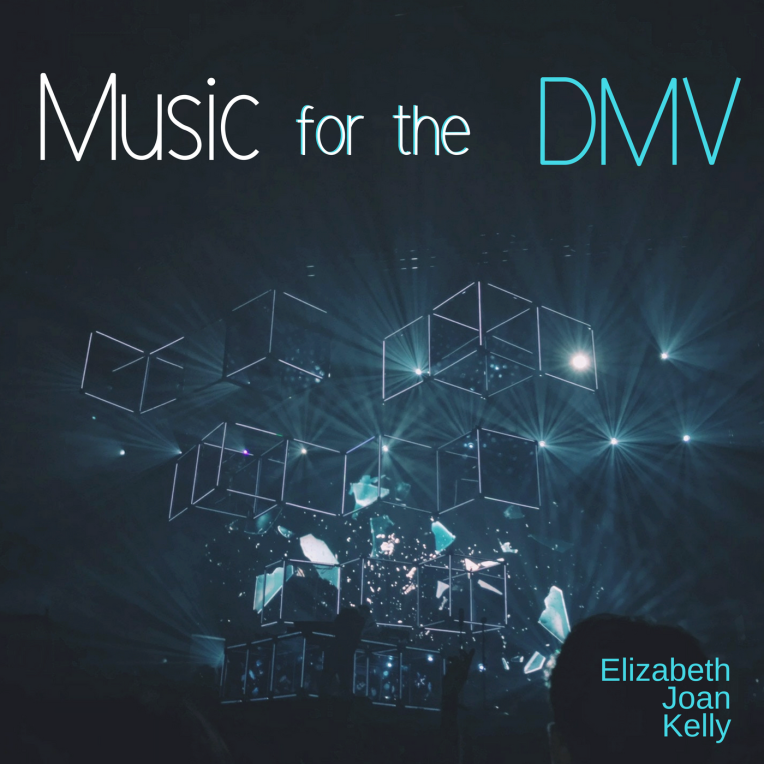 Elizabeth Joan Kelly - Music For The DMV