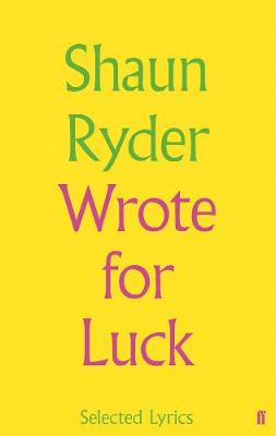 Wrote For Luck - Shaun Ryder