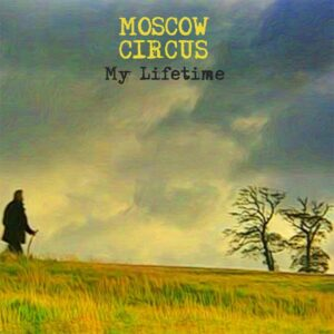 Moscow Circus_My Lifetime