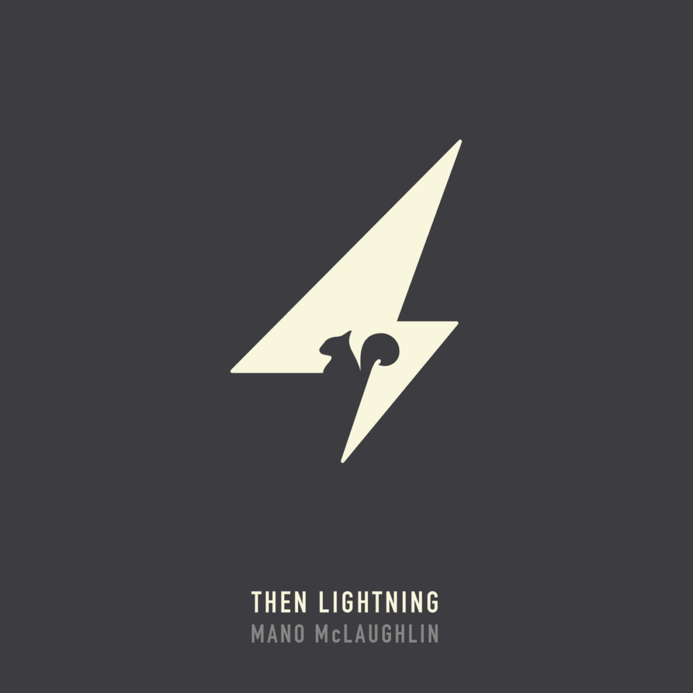 Mano McLaughlin - Then Lightning (Louder Than War)