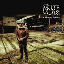 The Mute Gods: Atheist & Believers - album review
