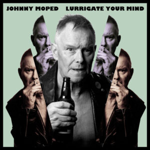 Johhny Moped - LURRIGATE-YOUR-MIND - Louder Than War