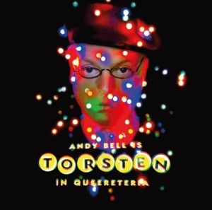 Andy Bell - Torsten In Queereteria