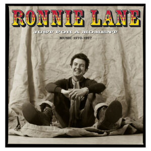 Ronnie Lane - Just For A Moment - Box Set Review