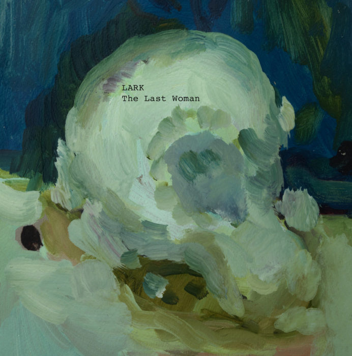 The Last Woman - Lark