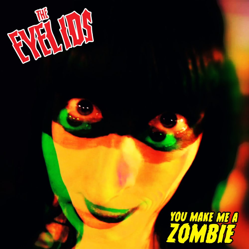 The Eyelids You Make Me A Zombie