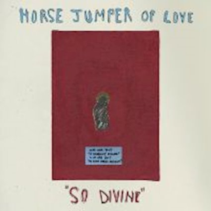 Horse Jumper of Love So Divine Album Cover