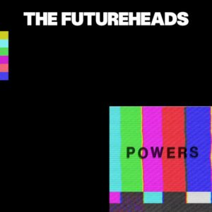 Album review of Powers by The Futureheads