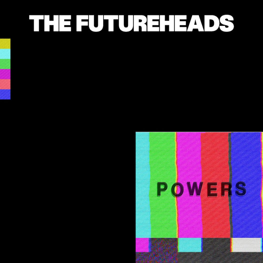 The Futureheads: Powers - album review - Louder Than War