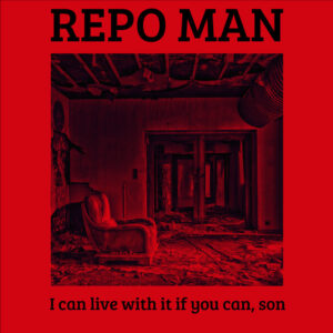 Repo Man: I Can Live With It If You Can, Son – Album Review
