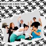 Dance Like A Duck Thief