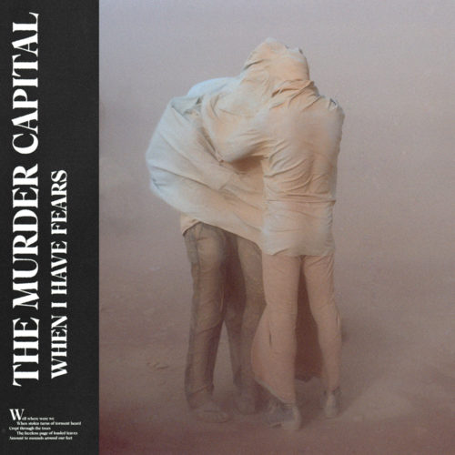 The Murder Capital When I Have Fears album cover