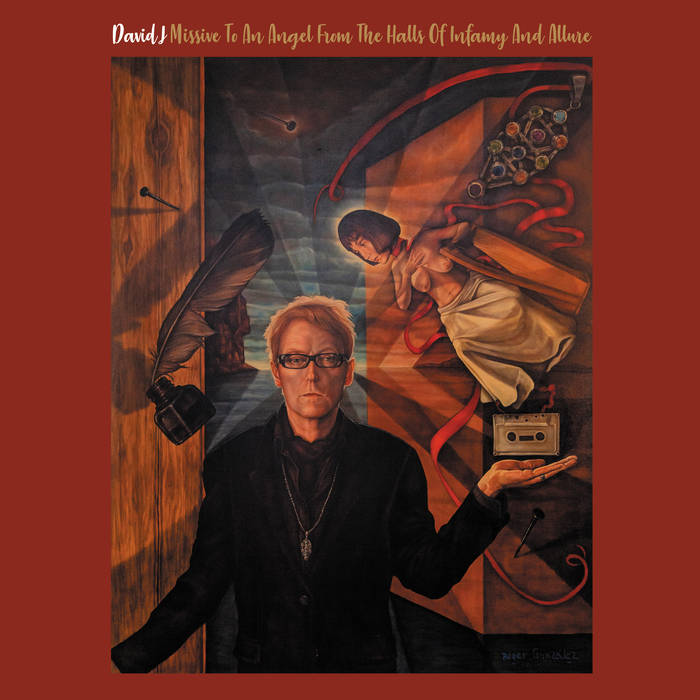 David J 'Missive To An Angel From The Halls Of Infamy And Desire' : album review
