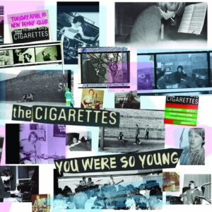 The Cigarettes: You Were So Young - Album Review