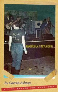 Manchester: It Never Rains… A City Primed for Punk Rock -Gareth Ashton -Book Review