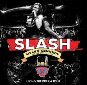 Slash featuring Myles Kennedy & The Conspirators:  Living The Dream Tour – DVD, CD, Vinyl & Digital…