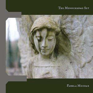 The Monochrome Set: Fabula Mendax – Album Review &  Exclusive Video Premiere