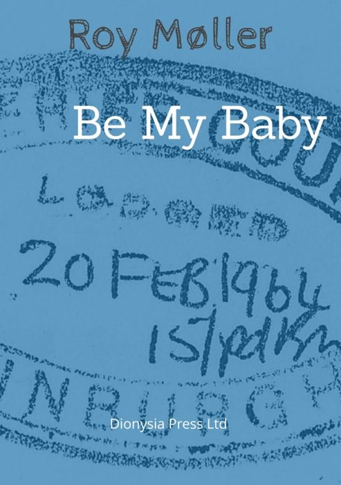 Roy Moller: Be My Baby – book review