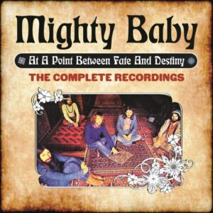 Mighty Baby – At A Point Between Fate And Destiny – album review